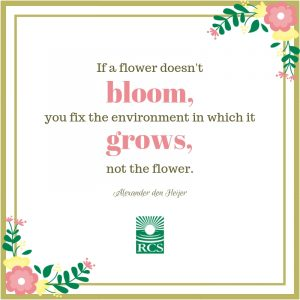 If a flower doesn't bloom, you fix the environment in which it grows, not the flower. Alexander den Heijer
