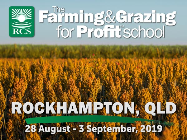 Rockhampton Farming and Grazing for Profit School, August 28 to September 3, 2019